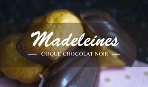 Madeleines avec ou sans coque chocolat noir