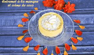 Entremets à la mangue et crème de coco