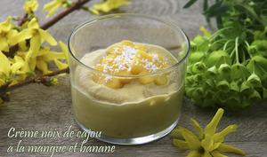 Crème dessert de noix de cajou à la mangue et banane