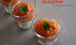 Flan de parmesan et gaspacho tomates