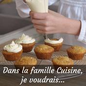 Dans la famille Cuisine, je voudrais...