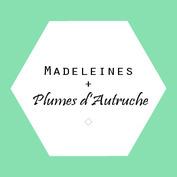 Madeleines & Plumes d'autruche